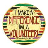 I Make A Difference/I'm A Volunteer Pin