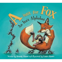 Early Reader Book - <i>A Isn't For Fox</i>