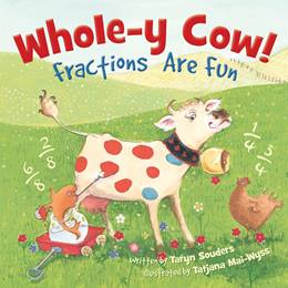 Early Reader Book - <i>Whole-y Cow! Fractions Are Fun</i>