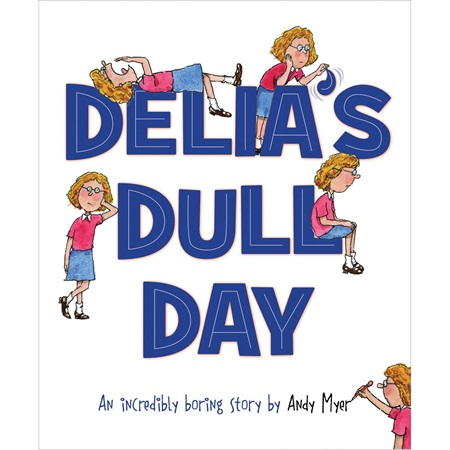 Early Reader Book - <i>Delia's Dull Day</i>