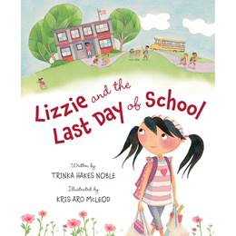 Early Reader Book - <i>Lizzie and the Last Day of School</i>