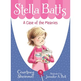 Mid-level Reader Book - <i>Stella Batts: A Case of the Meanies</i>