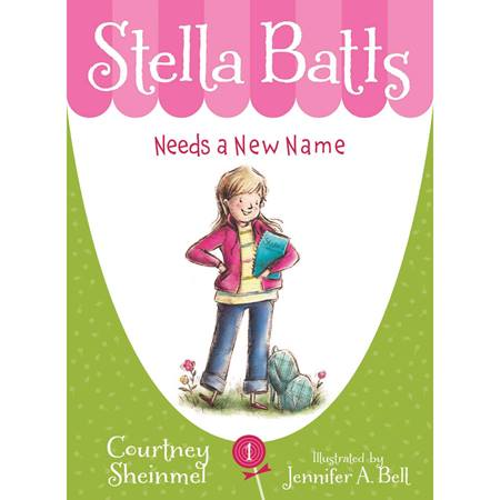 Mid-level Reader Book - <i>Stella Batts Needs a New Name</i>