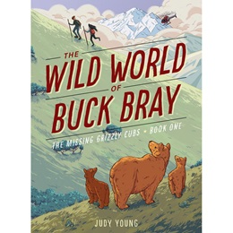 Mid-level Reader Book - <i>The Wild World of Buck Bray: The Missing Grizzly Cubs</i>
