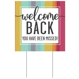 Yard Sign - Welcome Back You Have Been Missed