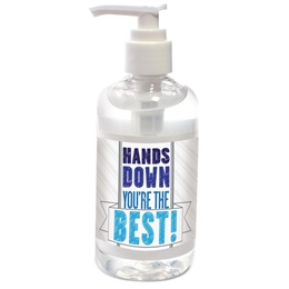 Hands Down You're the Best Hand Sanitizer