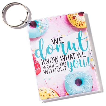 Photo Key Chain - Donut Know What We Would Do Without You