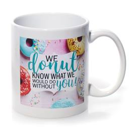 Appreciation Mug - We Donut Know What We Would Do Without You