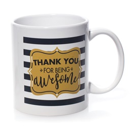 Appreciation Mug - Thank You For Being Awesome