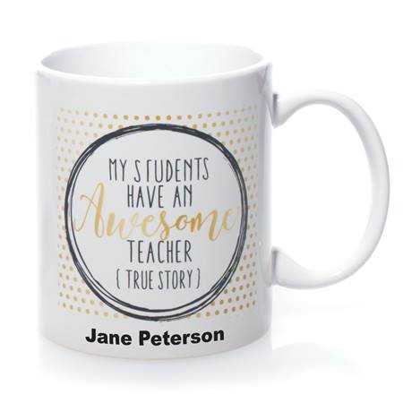 Personalized Mug- My Students Have an Awesome Teacher